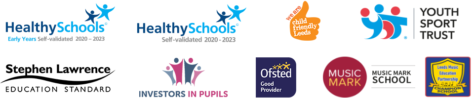 Logos: Healthy Schools assessed 2017. BIG LOTTERY FUND - LOTTERY FUNDED. we are child frieldly Leeds. Investors in Diversity. INVESTORS IN PUPILS. Stephen Lawrence EDUCATION STANDARD. Ofsted Good Provider